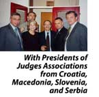Mary Noel Pepys with Presidents of Judges Associations from Croatia, Macedonia, Slovenia, and Serbia